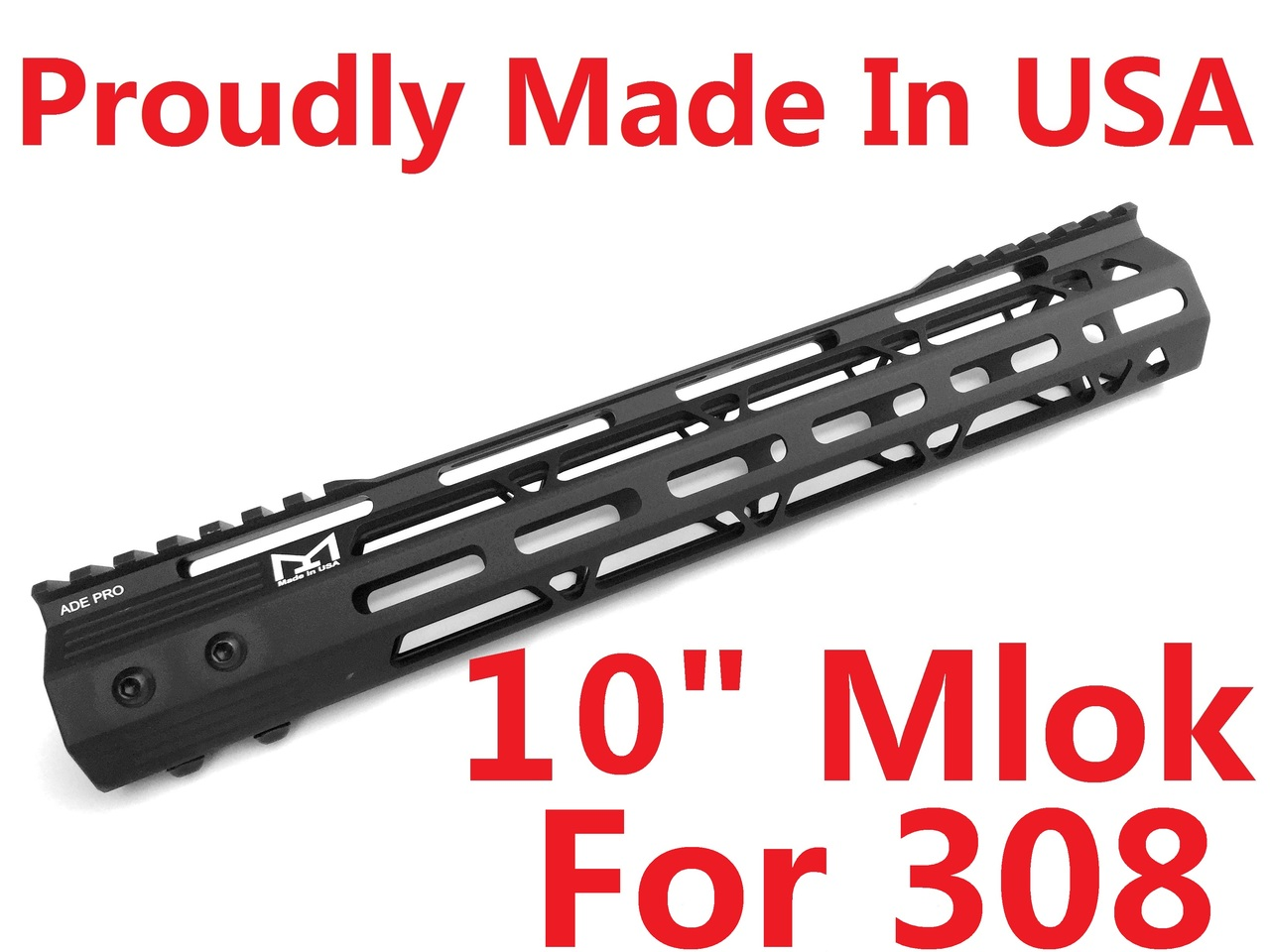 "FOR 308! LR308! -MADE IN USA!- ADE PRO 10"" INCH MLOK RAIL SUPER SLIM HANDGUARD FREE FLOAT M-LOK"